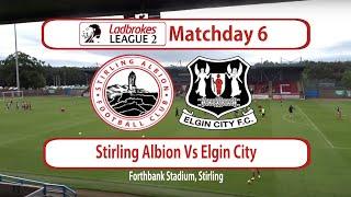 Stirling Albion Vs Elgin City Highlights 14/09/19