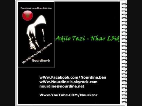 Adilo Tazi Nhar L3id - عادلوتازينهارلعيد