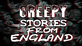 True CREEPY Stories From England