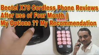 Beetel X70 Cordless Phone Reviews After use of Four Month My Options ?? My Recommendation