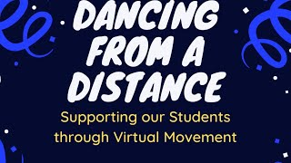 Dancing from a Distance: Supporting our Students through Virtual Movement Webinar & Dance Party