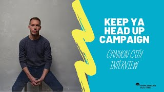 Canyon City Interview - Keep Ya Head Up Campaign