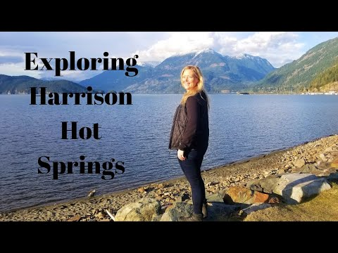 Exploring Harrison Hot Springs | British Columbia | Travel Vlog