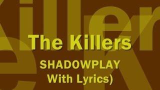 The Killers - Shadowplay (With Lyrics)