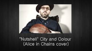 "City and Colour - ""Nutshell"" (Alice in Chains cover)"
