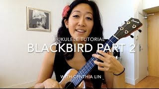 Blackbird Part 2 // Beatles Ukulele Tutorial
