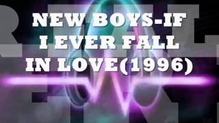 NEW BOYS- IF I EVER FALL IN LOVE 1996