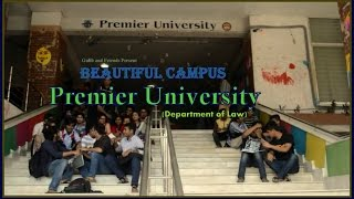 Premier University, Department of Law।। Beautiful Campus।। Galib and Friends