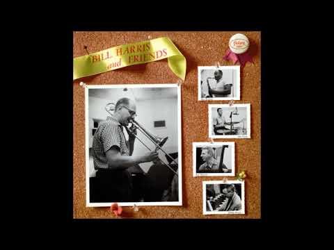 Bill Harris – Bill Harris And Friends ( Full Album )
