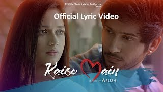 Download lagu Kaise Main l Official Lyric Video | Jannat Zubair | Namish Taneja | Arush | Mohd. Kalam