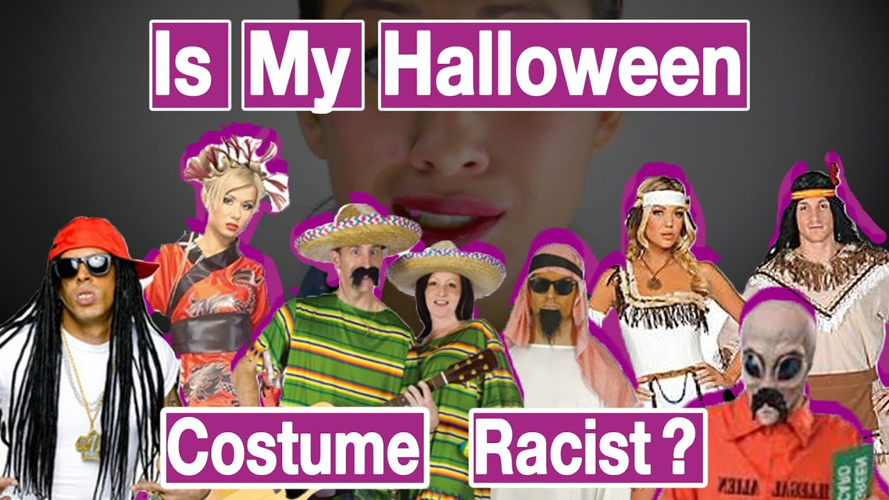 4 Questions To Answer: Is My Halloween Costume Racist? - YouTube