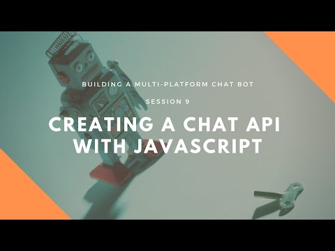 Session 9: Creating A Chat API With JavaScript For Our PHP Symfony ReactPHP Chat Bot