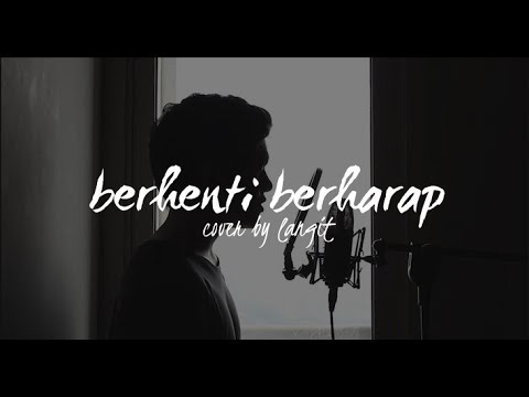 Berhenti Berharap by Sheila On 7 (Cover by Langit)