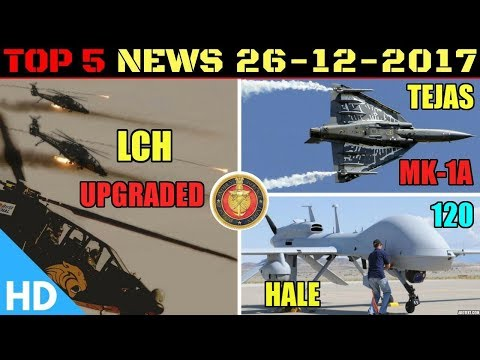 Indian Defence Updates : Indian Army buying 120 HALE UAV's, Israeli Systems for LCH, Tejas MK1A