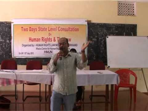Human Rights & the Law Ranchi 14-15 July 2012 Part 11