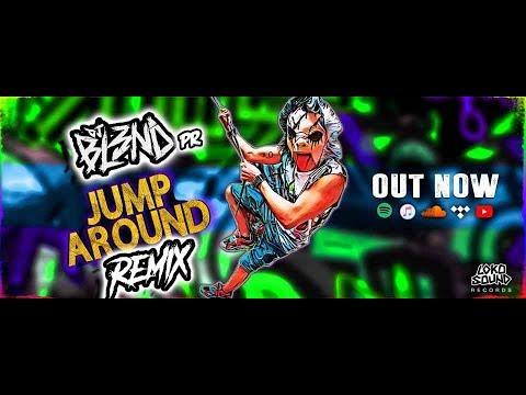 JUMP AROUND REMIX - DJ BL3ND PR