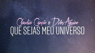 Que Sejas Meu Universo - Dibs E Claudia thumbnail