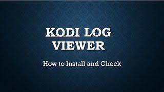 Kodi Log Viewer: How to Install and Check Kodi Log File