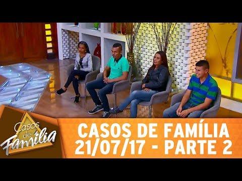 """Casos de Família (21/07/17) - """"Casou com mulher fruta que virou bagaço? E eu?..."""" - Parte 2"""
