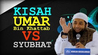 Download Kisah UMAR Bin Khattab VS Syubhat   Ustadz Khalid Basalamah (KHB)