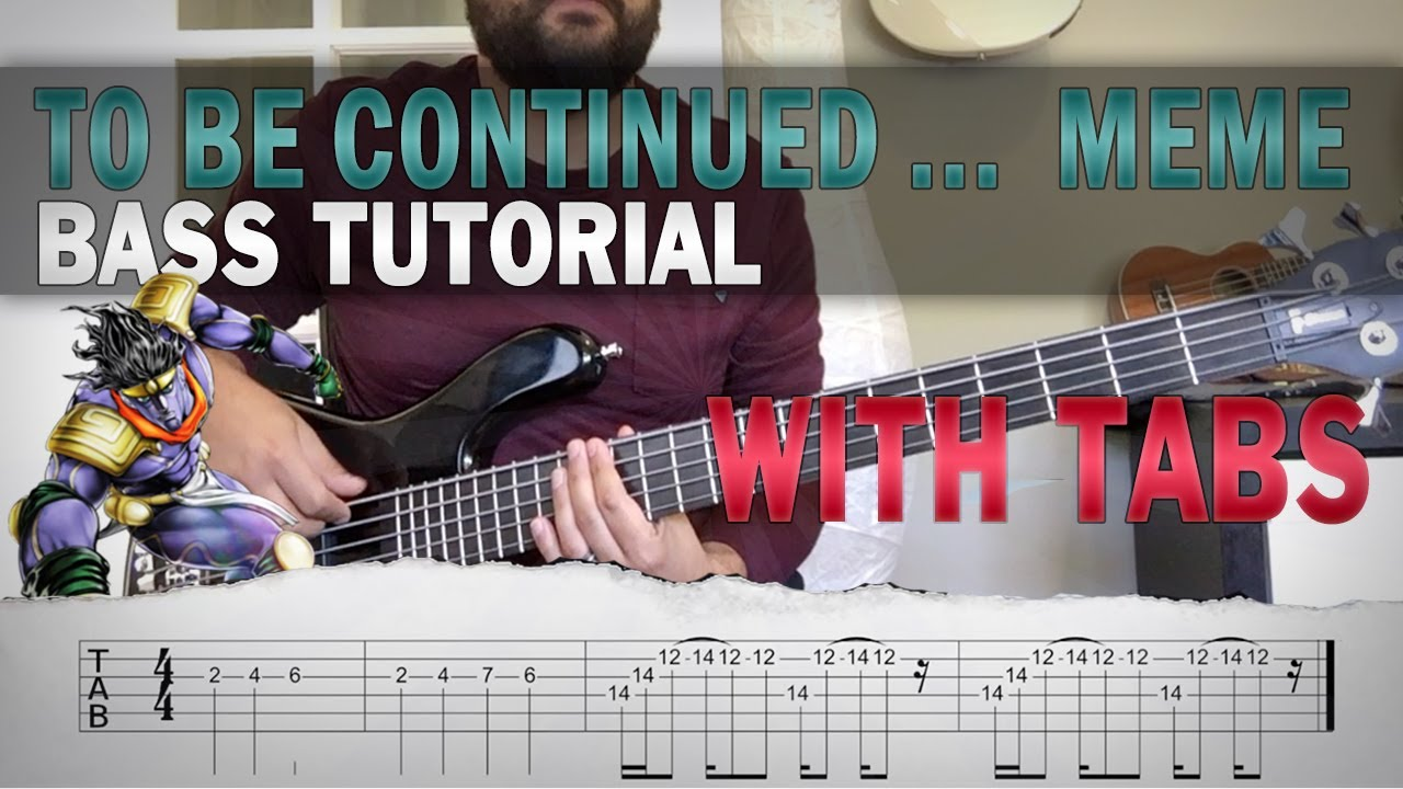 To Be Continue JoJo Meme Bass Tutorial with TABS - YouTube