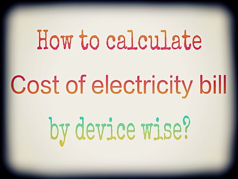 How to calculate cost of electricity bill by device wise?