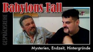Teil 33 Mysterien, Endzeit, Hintergründe - Babylons Fall