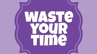 Connor Maynard- Waste Your Time Lyric Video