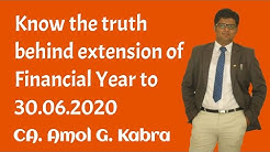 Know the truth behind extension of Financial Year to 30.06.2020