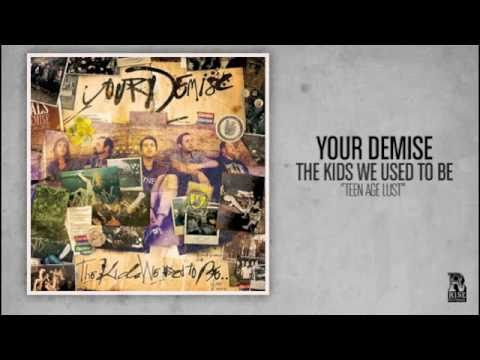 Your Demise - Teenage Lust