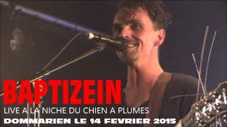 BAPTIZEIN LIVE A LA NICHE DU CHIEN A PLUMES DOMMARIEN LE 14 FEVRIER 2015