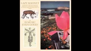 Lazy Magnet - A Flower Fighting A Dragon / Hissing
