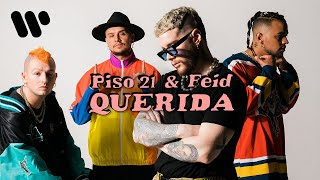 Piso 21 & Feid - Querida (Video Oficial)