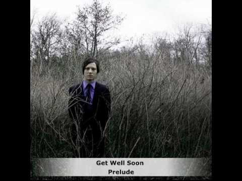 Get Well Soon - Prelude