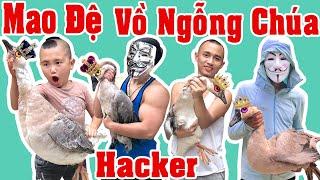 Mao Đệ Ẩm Thực Tam Mao Vồ Ngỗng Chúa Cùng Team Hacker Kiên Hư Hỏng - Tam Mao TV Lột Mặt Nạ Hacker