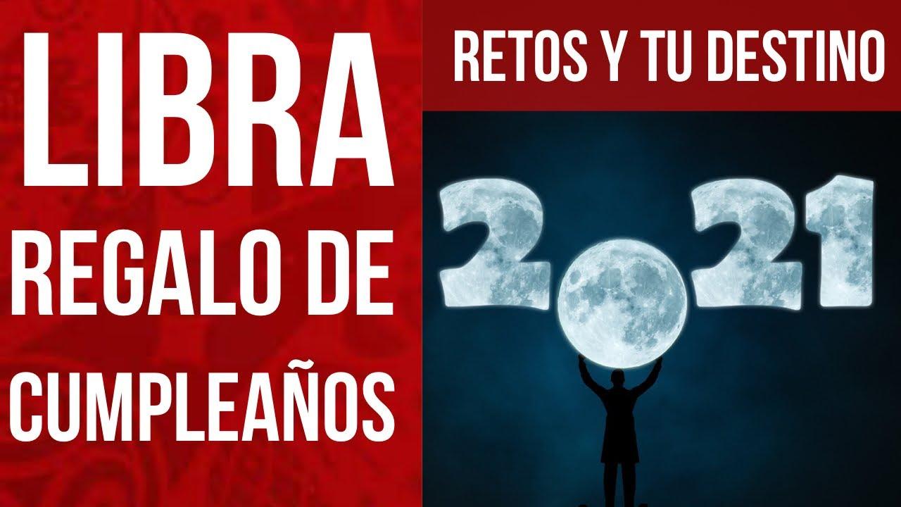 LIBRA ♎️ FELIZ CUMPLEAÑOS LECTURA SORPRESA TUS BENDICIONES Y FUTURO 2021