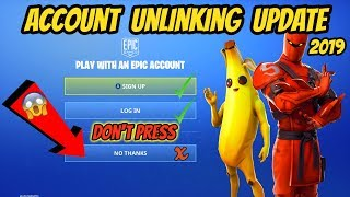 FORTNITE Account Unlinking Update 2019 (Don't Press No Thanks)