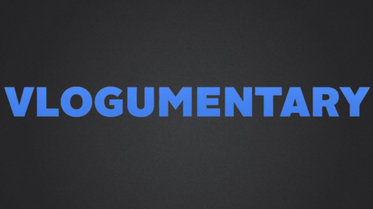 Vlogumentary - PART 1 #1