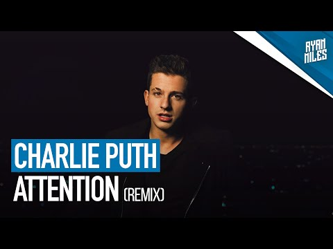 Charlie Puth - Attention (Ryan Miles Bachata Remix)