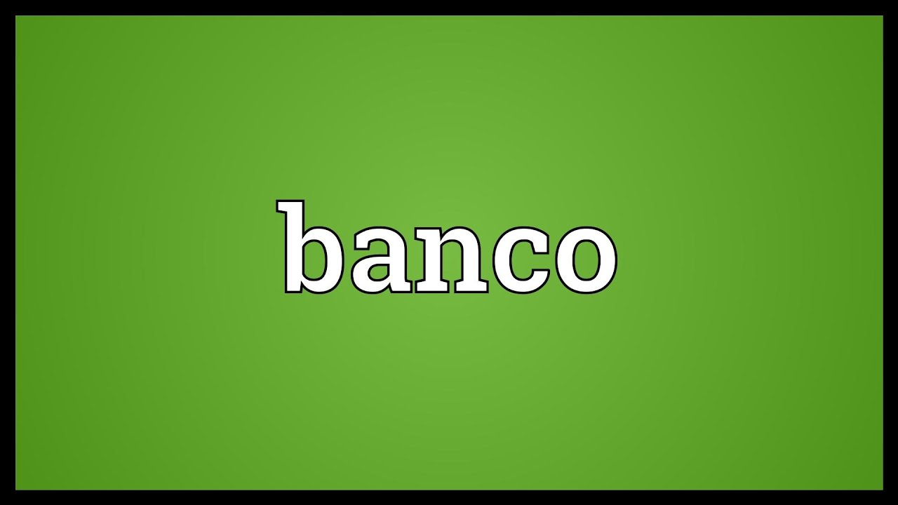 What Does Banco Mean