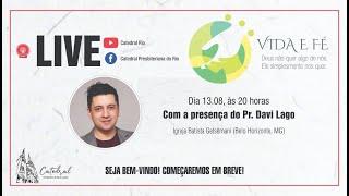 Vida e Fé   Pr. Davi Lago   13.08.2020