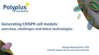 [Webinar] CRISPR-Cas9: overview, challenges and latest technologies - Polyplus transfection