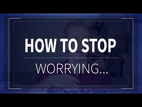 How To Stop Worrying - 5 Ways To Deal With Anxiety