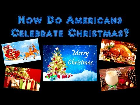 How Do Americans Celebrate Christmas?