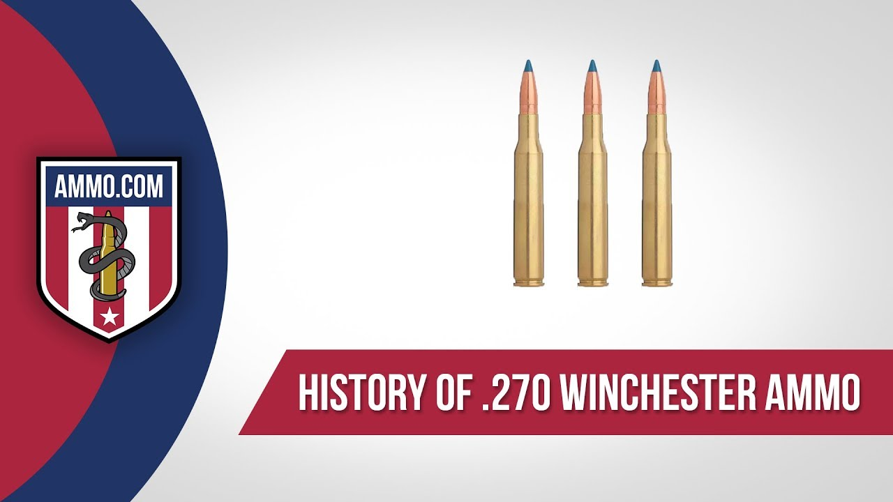 270 Winchester Ammo - History