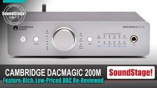 Is It Magic? NO. But It's Darn Good - The Cambridge Audio DacMagic 200M ! (Take 2, Ep:37)