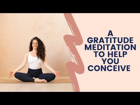 A Gratitude Meditation to Help You Conceive
