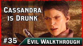 Dragon Age Inquisition: Cassandra Is Drunk... Pathetic! ► Evil Choices Walkthrough, Part 35