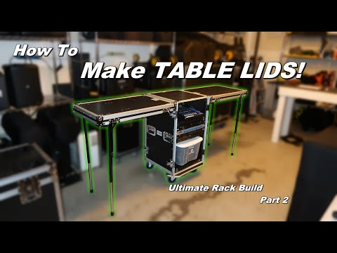 Making Road Case LIDS Into TABLES - ULTIMATE DJ Rack Build Part 2 (How To Tutorial)