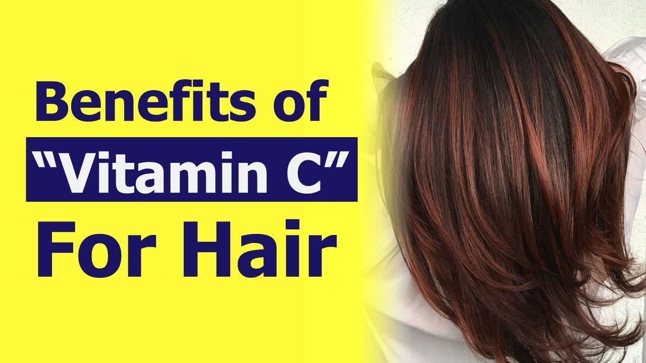 Benefits Of Vitamin C For Hair Best Vitamins For Hair Growth Youtube